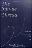 The Infinite Thread: Healing RelationshipsBeyond Loss